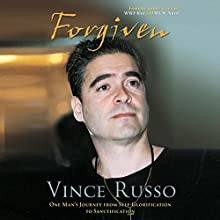 Forgiven: One Man's Journey from Self-Glorification to Sanctification Audiobook by Vince Russo Narrated by Roy Samuelson