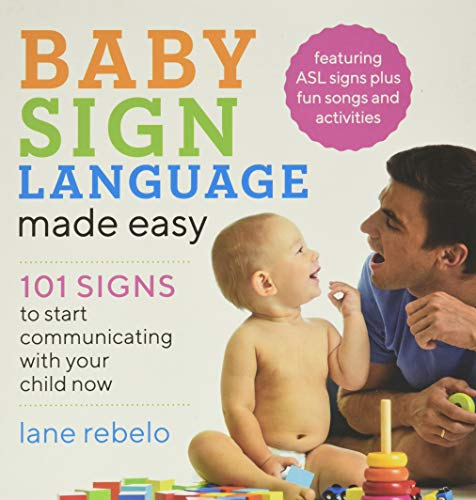 Baby Sign Language Made Easy: 101 Signs to Start