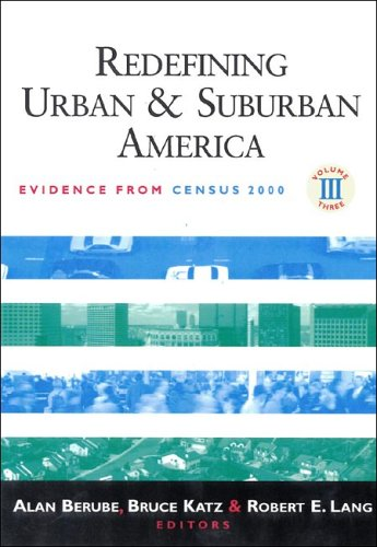 Redefining Urban and Suburban America:  Evidence from Census 2000, Volume Three (James A. Johnson Metro Series)