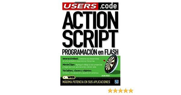 ActionScript: Manuales Users, en Español / Spanish (Spanish Edition): Julian Drault, MP Ediciones: 9789875262508: Amazon.com: Books