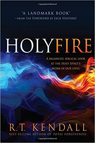 Holy Fire: A Balanced, Biblical Look at the Holy Spirit's Work in