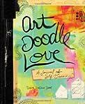 Art Doodle Love: A Journal of Self-Di...