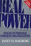Real Power : Stages of Personal Power in Organizations, Hagberg, Janet O., 1879215462