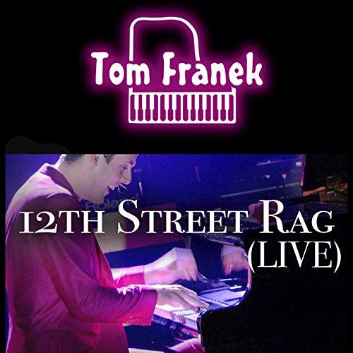 Twelfth Street Rag (Live) (12th Street Rag)