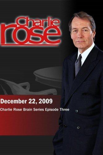 Charlie Rose: Charlie Rose Brain Series - Episode Three (December 22, 2009) by Charlie Rose, Inc.