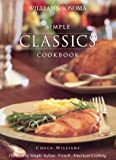 Simple Classics Cookbook, Chuck Williams, 0848725956