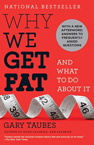 Why We Get Fat: And What to Do About It]()