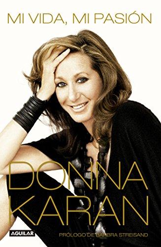 Descargar Libro Mi Vida, Mi Pasión Donna Karan