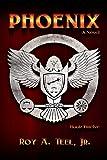 Phoenix: The Iron Eagle Series Book Twelve