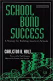 School Bond Success, Carleton R. Holt, 0810844060