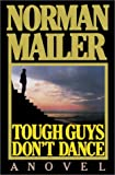 Tough Guys Don't Dance, Norman Mailer, 0375508740