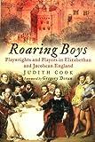 Roaring Boys, Judith Cook, 0750933682