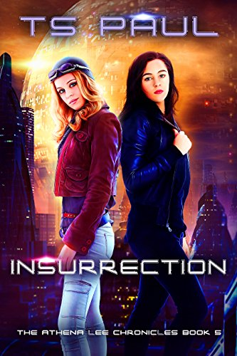 Insurrection (Athena Lee Chronicles Book 5)