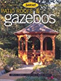 Patio Roofs and Gazebos, Sunset Publishing Staff, 0376014407