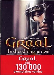 Graal, Tome 1 : Le chevalier sans nom par Montella