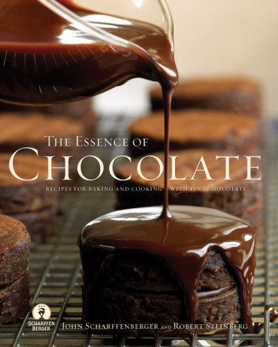 Essence of Chocolate: Recipes for Baking and Cooking with Fine Chocolate by Robert Steinberg, John Scharffenberger