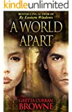 A WORLD APART: An Epic Novel From Ireland's Past - The Michael Dwyer Story continues...: Based On The True Story (The Liberty Trilogy Book 3)