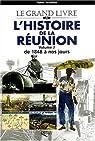 Le grand livre de l'histoire de la Réunion, tome 2 : De 1848 à nos jours par Vaxelaire