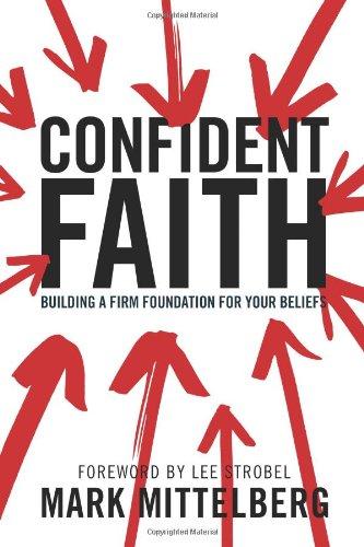 Confident Faith: Building a Firm Foundation for Your Beliefs