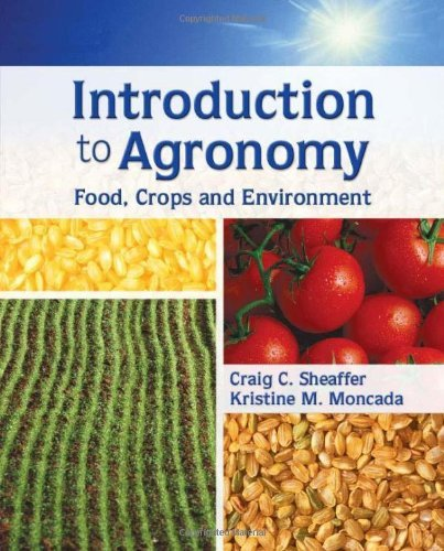 Read Online By Craig C. Sheaffer - Introduction to Agronomy: Food, Crops, and Environment (2008-03-19) [Hardcover] pdf epub