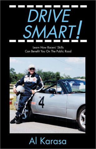 Drive Smart!: Learn How Racers' Skills Can Benefit You on the Public Road