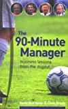 The 90-Minute Manager, David Bolchover and Christopher Brady, 0273656139