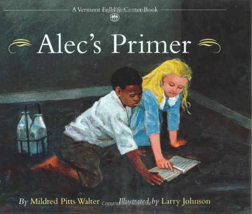 Alec's Primer (Vermont Folklife Center Children's Book Series)