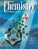 img - for Holt Chemistry: Visualizing Matter book / textbook / text book