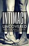 Intimacy Uncovered