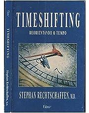 Timeshifting - Reorientando o tempo