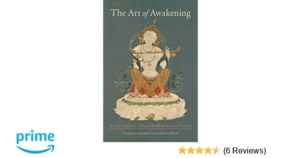 The Art of Awakening: A User's Guide to Tibetan Buddhist Art