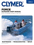 Clymer Force Outboard Shop Manual: 4-150 HP, Includes L-drives, 1984-1999 (CLYMER MARINE REPAIR)