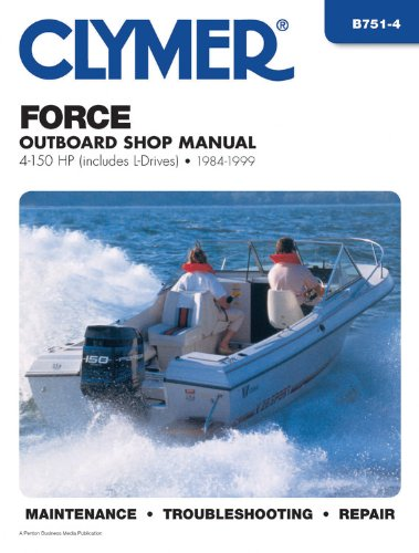 Clymer Force Outboard Shop Manual: 4-150 HP, Includes L-drives, 1984-1999 (CLYMER MARINE REPAIR) by Clymer