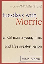 Tuesdays with Morrie: An Old Man, a Young Man, and Life's Greatest Lesson by Albom, Mitch unknown edition [Paperback(2002)]