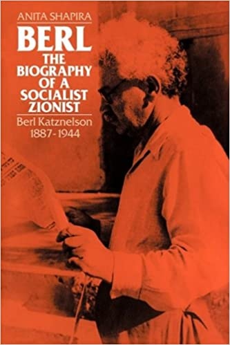 Book Berl: The Biography of a Socialist Zionist: Berl Katznelson 1887-1944