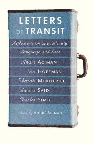 Letters of Transit: Reflections on Exile, Identity, Language, and Loss by Brand: New Press, The