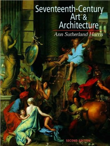 Download Seventeenth Century Art and Architecture (text only) 2nd(Second) edition by A. S. Harris pdf