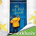 Als ich dich fand Audiobook by Catherine Ryan Hyde Narrated by Elke Schützhold