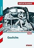 Abitur-Training - Geschichte Baden-Württemberg - Band 2: Aktuelle Schwerpunktthemen Baden-Württemberg