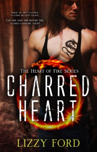 """4.9 Stars on 43 Straight Rave Reviews, And Now Just 99 Cents For This Modern Day Retelling of """"Beauty and the Beast""""  CHARRED HEART  by Lizzy Ford"""