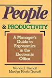 People and Productivity : A Manager's Guide to Ergonomics in the Electronic Office, Dainoff, Marvin J. and Dainoff, Marilyn H., 0039220036