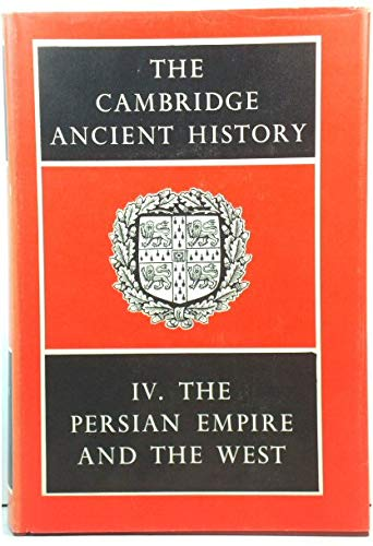 (The Cambridge Ancient History: Volume 4, The Persian Empire and the West (v. 4))