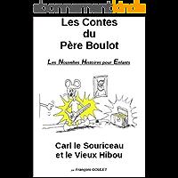 Les Contes du Père Boulot - Carl le souriceau et le vieux hibou (Les Nouvelles Histoires pour enfants t. 1)