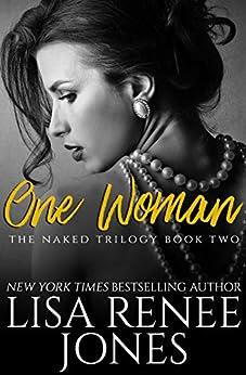 One Woman (Naked Trilogy Book 2) by [Jones, Lisa Renee]