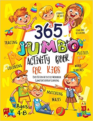 365 Jumbo Activity Book For Kids Ages 4 8 Over 365 Fun Activities Workbook Game For Everyday Learning Coloring Dot To Dot Puzzles Mazes Word Search And More Slayer Activity 9781731552501 Amazon Com Books