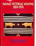 Navajo Pictorial Weaving, 1880-1950, Tyrone D. Campbell and Joel Kopp, 0525485899