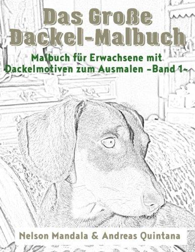 Download Das Große Dackel Malbuch - Malbuch Für Erwachsene mit Dackelmotiven zum Ausmalen (Band 1) (German Edition) pdf epub