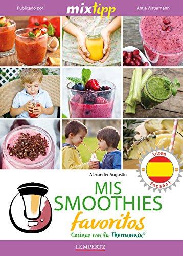 MIXtipp: Mis Smoothies favoritos (español): cocinar con la Thermomix TM 5 &