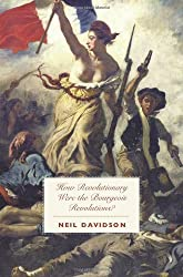 How Revolutionary Were the Bourgeois Revolutions? by Neil Davidson (2012-07-26)