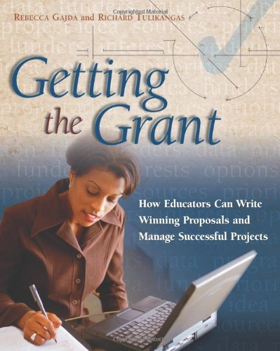 Getting the Grant: How Educators Can Write Winning Proposals And Manage Successful Projects